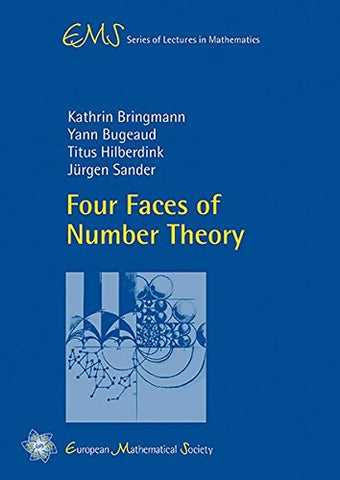 Four Faces of Number Theory (EMS Series of Lectures in Mathematics)