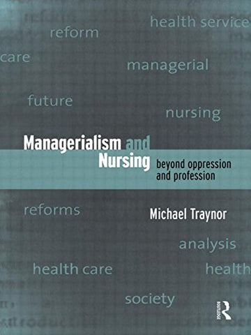 Managerialism and Nursing: Beyond Oppression and Profession