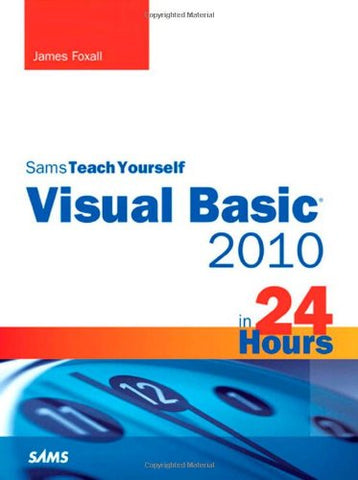Sams Teach Yourself Visual Basic 2010 in 24 Hours Complete Starter Kit (Sams Teach Yourself.in 24 Hours (Paperback))