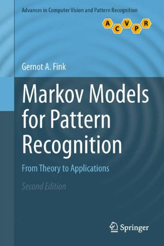 Markov Models for Pattern Recognition: From Theory to Applications (Advances in Computer Vision and Pattern Recognition)