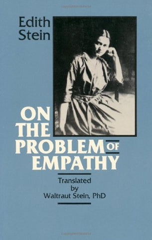 On the Problem of Empathy (Collected Works of Edith Stein, Sister Teresa Benedicta)
