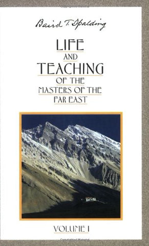 Life And Teaching Of The Masters Of The Far East: Volume 1 (Life & Teaching of the Masters of the Far East)