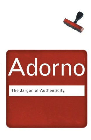 The Jargon of Authenticity (Routledge Classics)