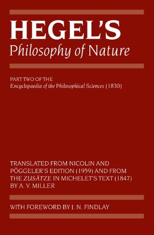 Hegel's Philosophy of Nature: Encyclopaedia of the Philosophical Sciences (1830), Part II (Hegel's Encyclopedia of the Philosophical Sciences) (Pt. of the Philosophical Sciences (1830) Pt. 2