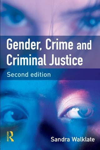 Gender, Crime and Criminal Justice: Second Edition