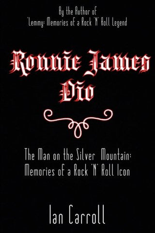 Ronnie James Dio : The Man on the Silver Mountain: Memories of a Rock 'N' Roll Icon