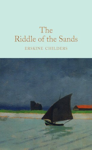 The Riddle of the Sands (Macmillan Collector's Library)