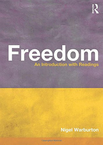 Freedom: An Introduction with Readings (Philosophy and the Human Situation)