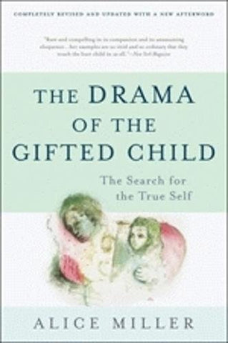 The Drama of the Gifted Child: The Search for the True Self (Anniversary Edition)
