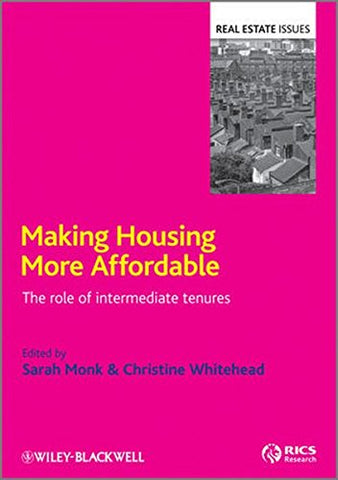 Making Housing More Affordable: The Role of Intermediate Tenures (Real Estate Issues)
