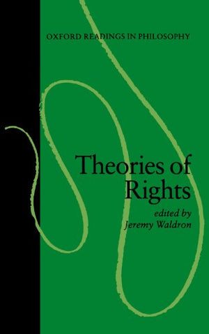 Theories Of Rights (Oxford Readings In Philosophy)