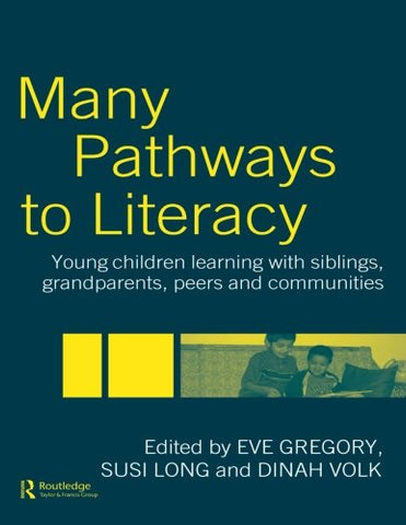 Many Pathways to Literacy: Young Children Learning with Siblings, Grandparents, Peers and Communities