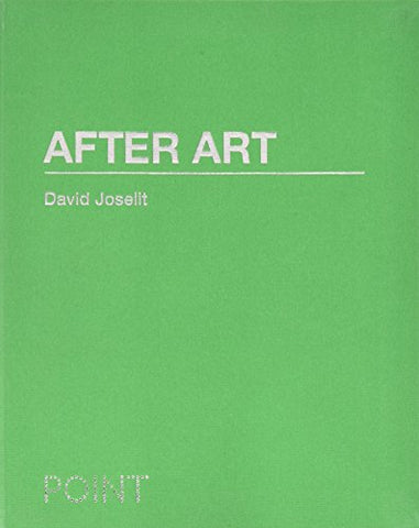 After Art (POINT: Essays on Architecture)