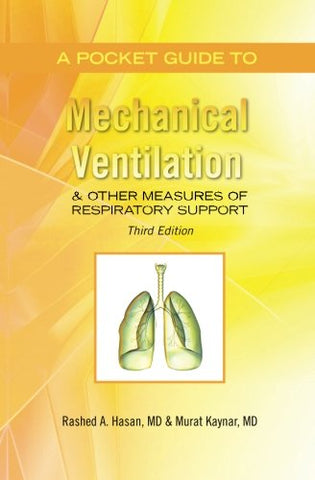 A Pocket Guide to Mechanical Ventilation & Other Measures of Respiratory Support: Third Edition