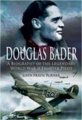 Douglas Bader: The Biography