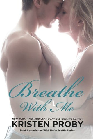 7: Breathe With Me  (With Me In Seattle) (Volume 7)