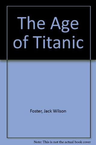 The Age of Titanic
