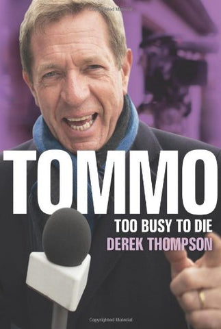 Tommo: Too Busy to Die