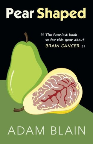 Pear Shaped: The Funniest Book So Far This Year About Brain Cancer