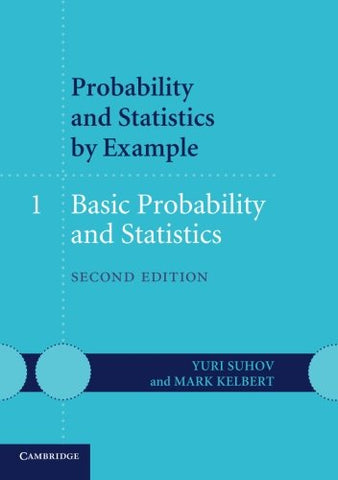 Probability and Statistics by Example: Volume 1