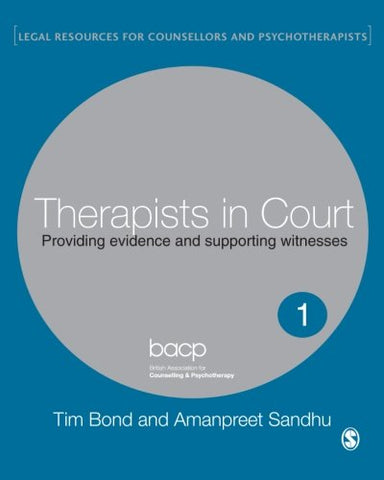Therapists in Court: Providing Evidence and Supporting Witnesses (Legal Resources Counsellors & Psychotherapists)