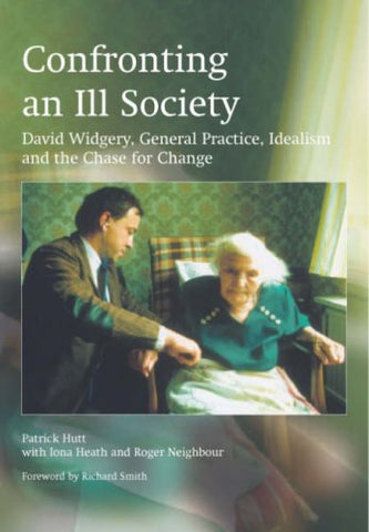 Confronting an Ill Society: David Widgery, General Practice, Idealism and the Chase for Change