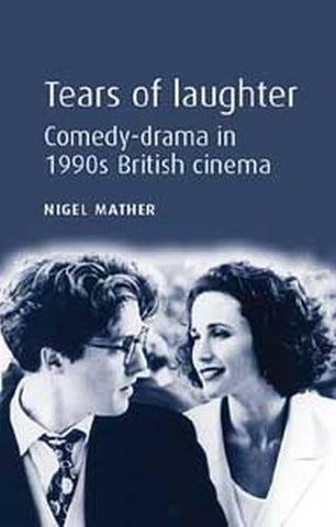 Tears of Laughter: Comedy-Drama in 1990s British Cinema
