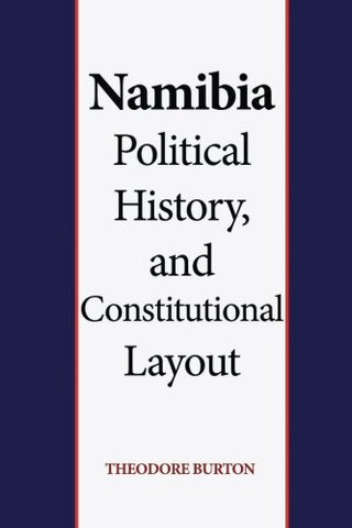 Namibia Political History, and Constitutional Layout: Political Parties and Namibia Environment