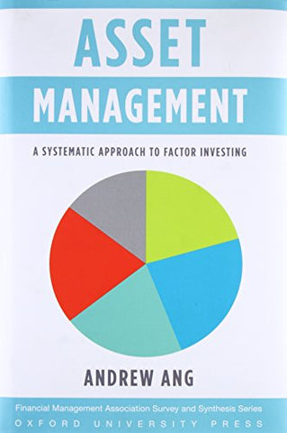 Asset Management A Systematic Approach to Factor Investing (Financial Management Association Survey and Synthesis)