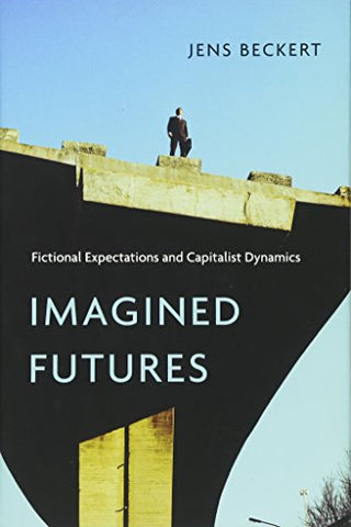 Imagined Futures: Fictional Expectations and Capitalist Dynamics (Harvard Studies in Ukrainian S)