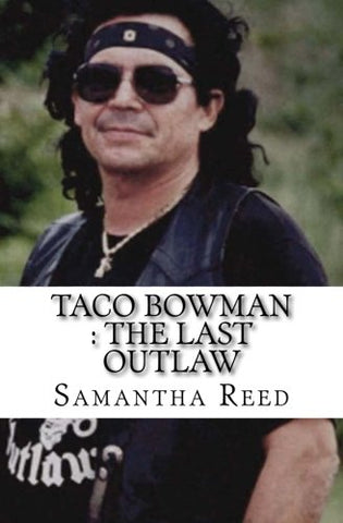 Taco Bowman : The Last Outlaw