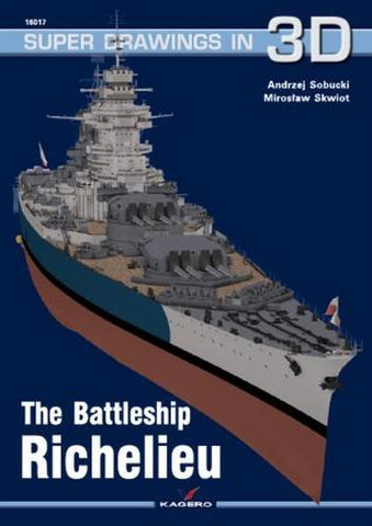 The Battleship Richelieu: No. 17 (Super Drawings in 3D)