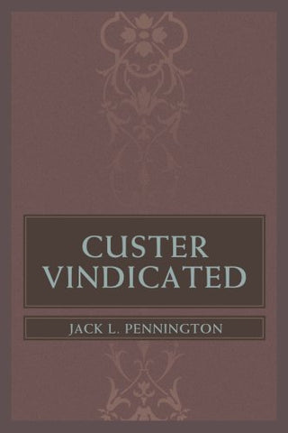 CUSTER VINDICATED