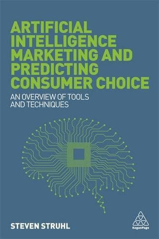 Artificial Intelligence Marketing and Predicting Consumer Choice: An Overview of Tools and Techniques