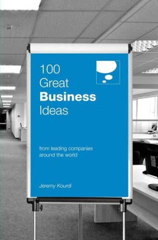 100 Great Business Ideas: From Leading Companies Around the World (100 Great Ideas)