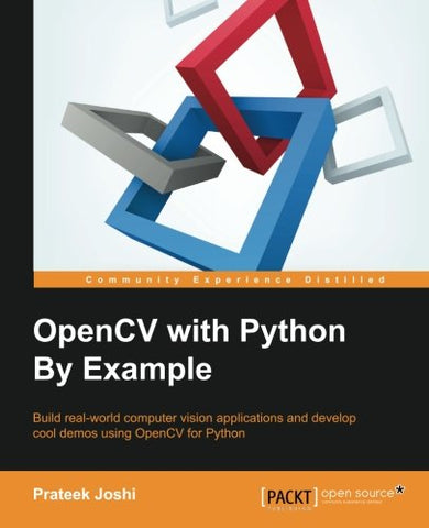 OpenCV with Python By Example: Build real-world computer vision applications and develop cool demos using OpenCV for Python