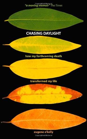 Chasing Daylight. How My Forthcoming Death Transformed My Life (UK Edition) (UK Edt)