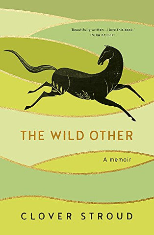 The Wild Other: A memoir of love, adventure and how to be brave