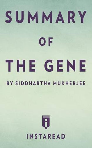 Summary of The Gene: by Siddhartha Mukherjee | Includes Analysis