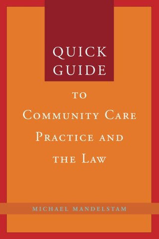 Quick Guide to Community Care Practice and Law (Quick Guides Social & Health Care Law & Practice)