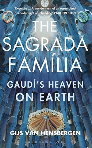The Sagrada Familia: Gaud's Heaven on Earth