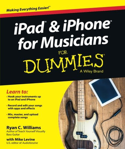 iPad & iPhone For Musicians FD (For Dummies)