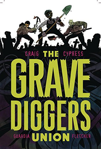 The Gravediggers Union Volume 1