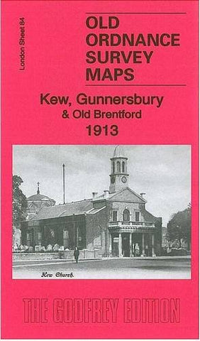 Kew, Gunnersbury & Old Brentford 1913: London Sheet 84.3 (Old Ordnance Survey Maps of London)