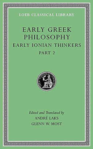 Early Greek Philosophy, Volume III: Later Ionian and Athenian Thinkers: 3 (Loeb Classical Library)