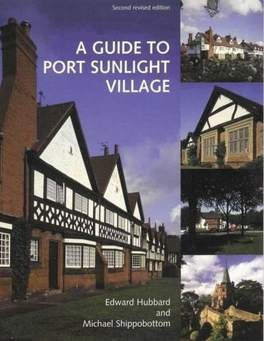 A Guide to Port Sunlight Village 2nd editon