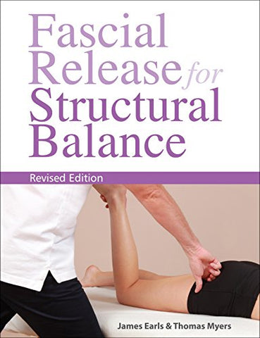 Fascial Release for Structural Balance, Revised Edition