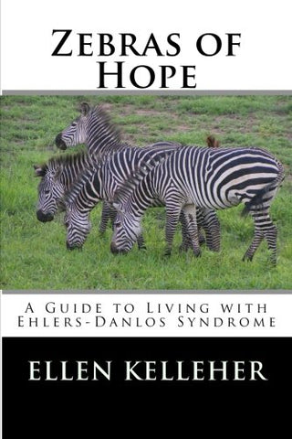 Zebras of Hope: A Guide to Living with Ehlers-Danlos Syndrome