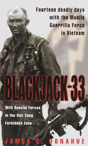 Blackjack 33: with Special Forces in the Viet Cong Forbidden Zone