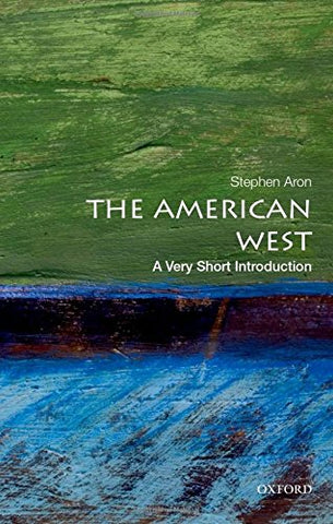 The American West: A Very Short Introduction A Very Short Introduction (Very Short Introductions)